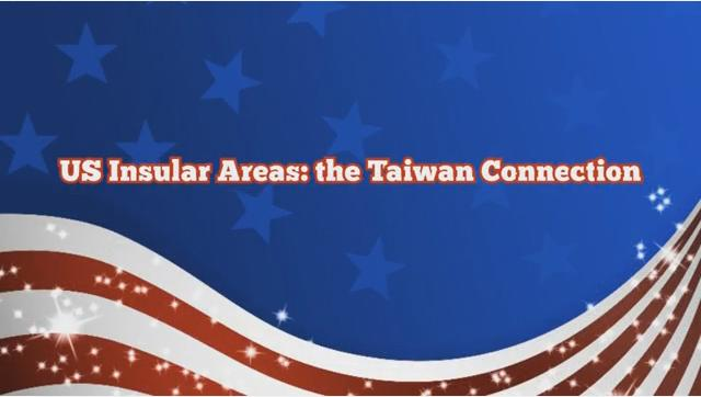 US Insular Areas: the Taiwan Connection